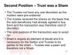second position trust was a sham