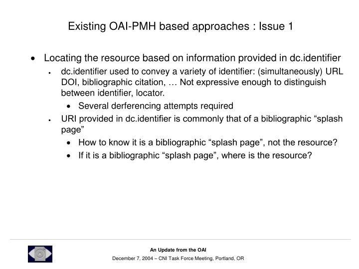 Existing OAI-PMH based approaches : Issue 1