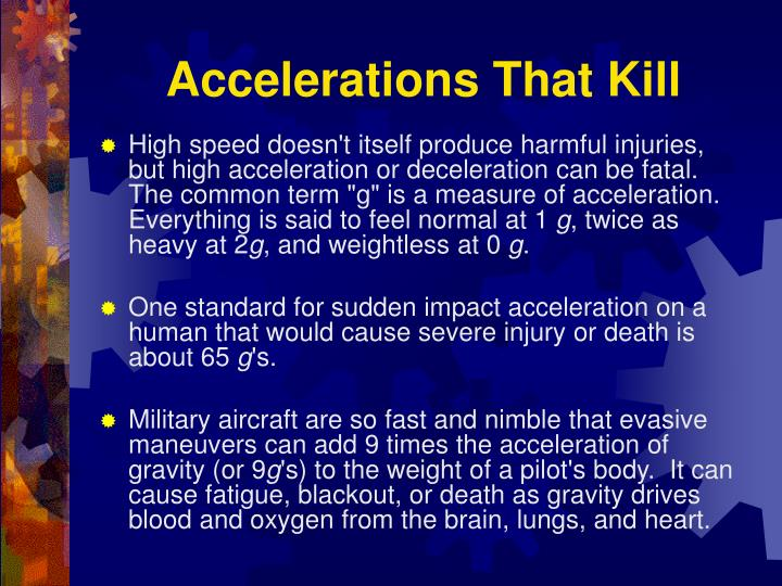 Accelerations That Kill