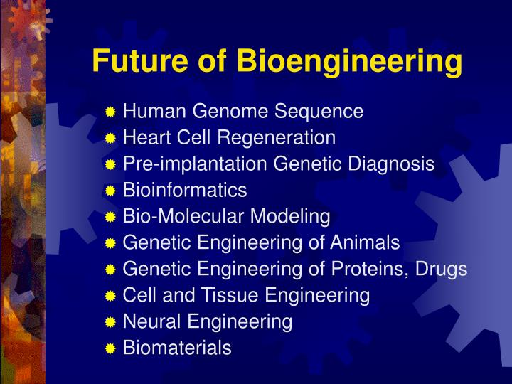 Future of Bioengineering