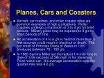 planes cars and coasters