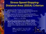stress speed stopping distance area sssa criterion