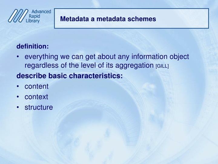 Metadata a metadata schemes