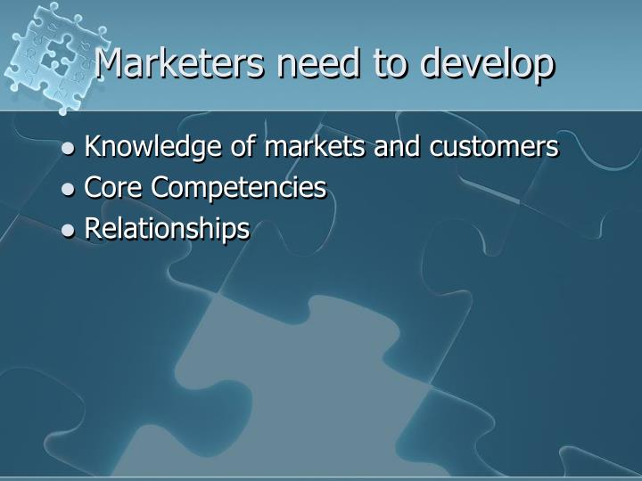 Marketers need to develop