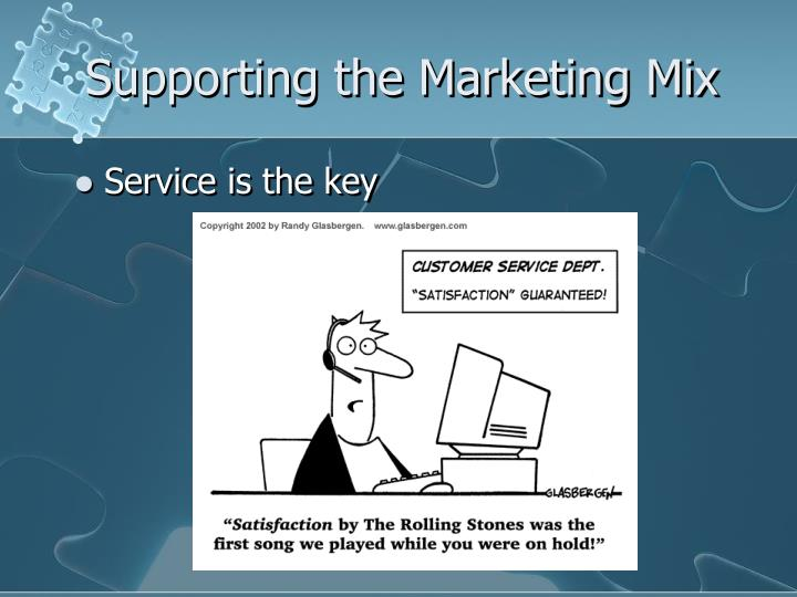 Supporting the Marketing Mix