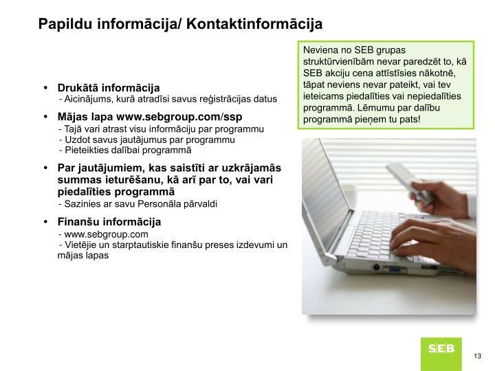 Papildu informācija/ Kontaktinformācija
