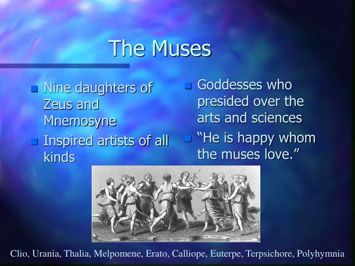 Nine daughters of Zeus and Mnemosyne