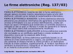 le firme elettroniche reg 137 03