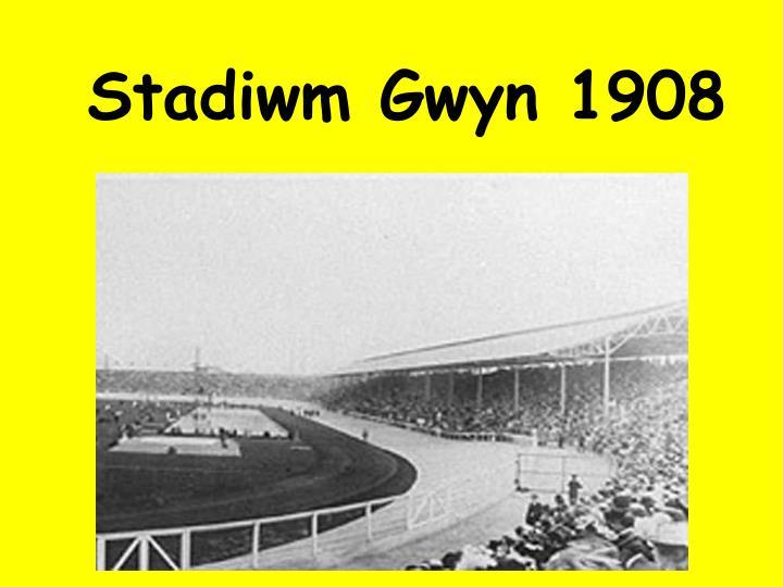 Stadiwm Gwyn 1908