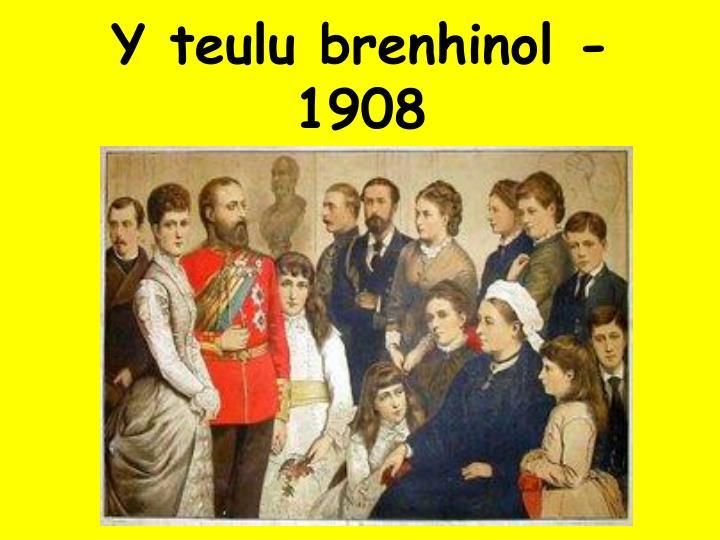 Y teulu brenhinol - 1908