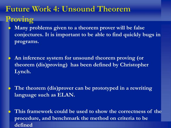 Future Work 4: Unsound Theorem Proving