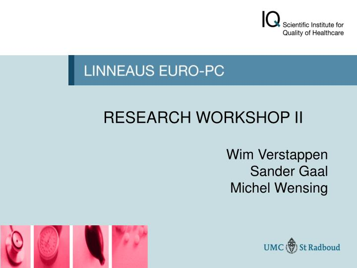 RESEARCH WORKSHOP II