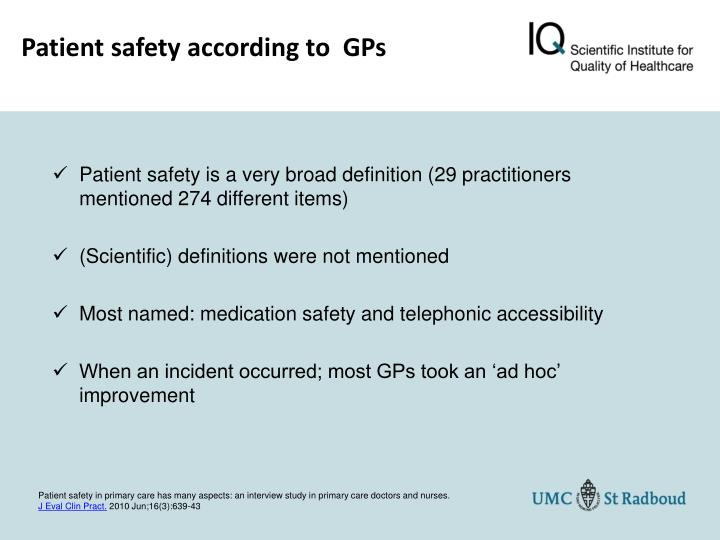 Patient safety is a very broad definition (29 practitioners mentioned 274 different items)