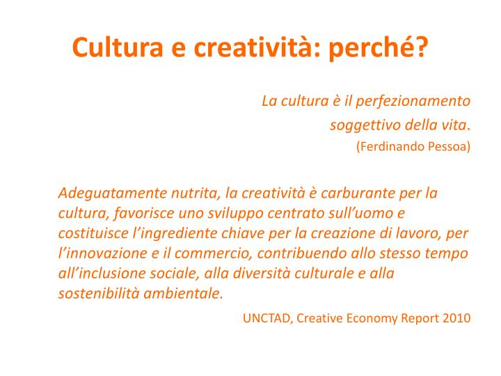 Cultura e creativit perch
