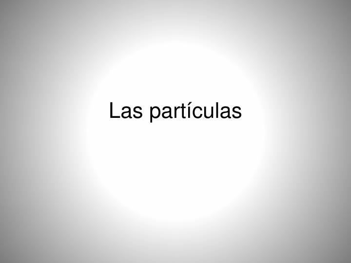 Las partículas