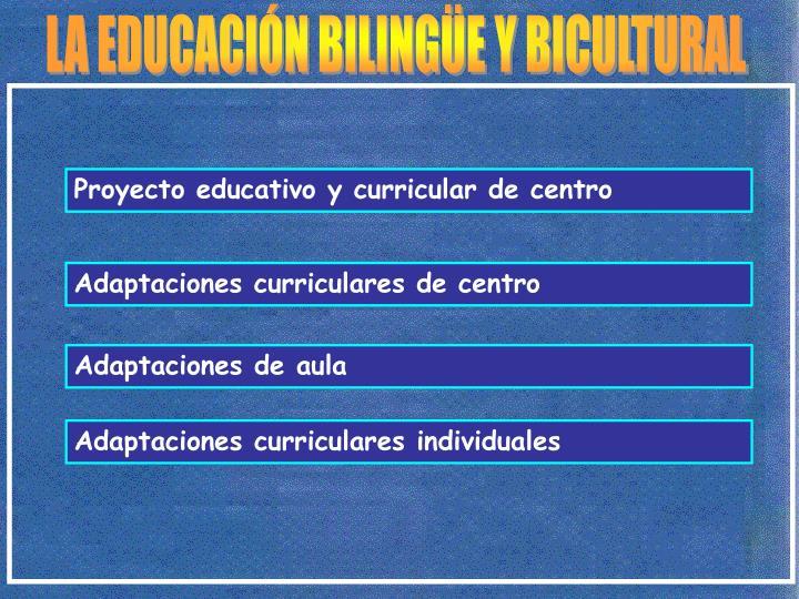 LA EDUCACIÓN BILINGÜE Y BICULTURAL