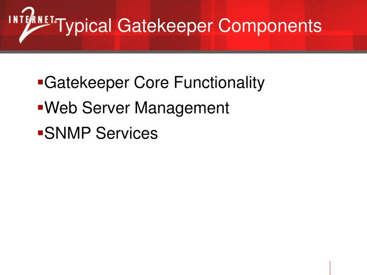 Typical Gatekeeper Components