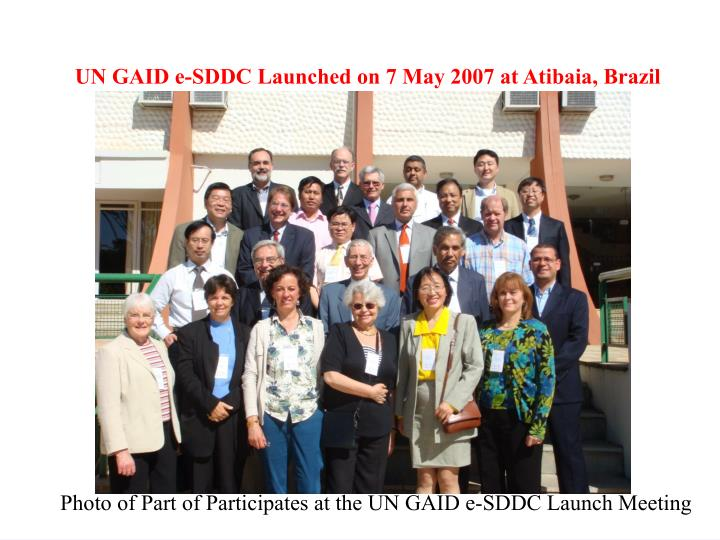 UN GAID e-SDDC Launched on 7 May 2007 at Atibaia, Brazil