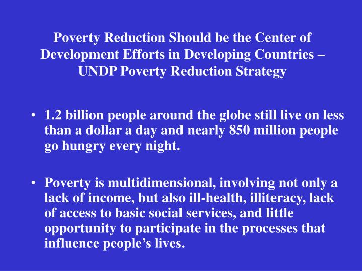 Poverty Reduction Should be the Center of Development Efforts in Developing Countries –UNDP Poverty Reduction Strategy