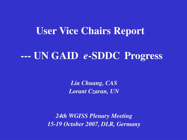 User vice chairs report un gaid e sddc progress