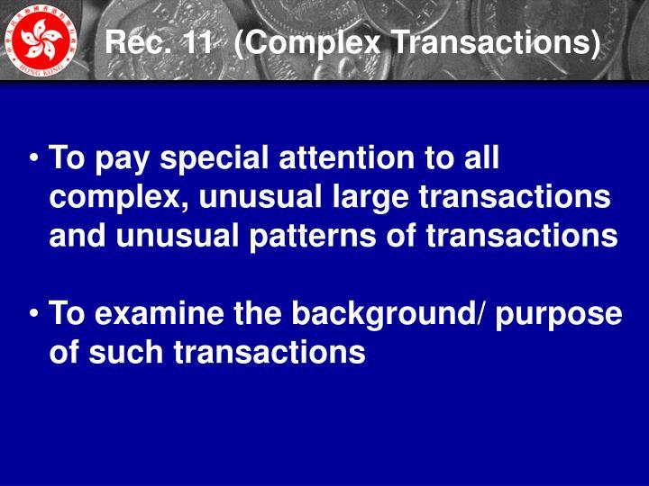 Rec. 11  (Complex Transactions)