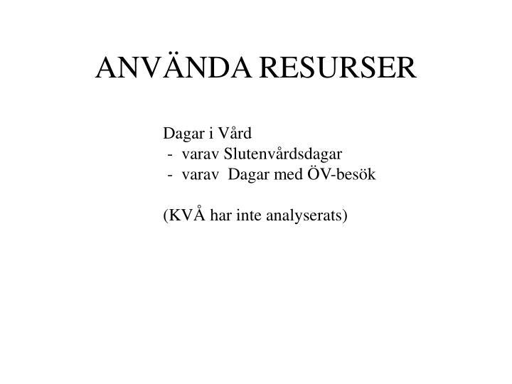 ANVÄNDA RESURSER