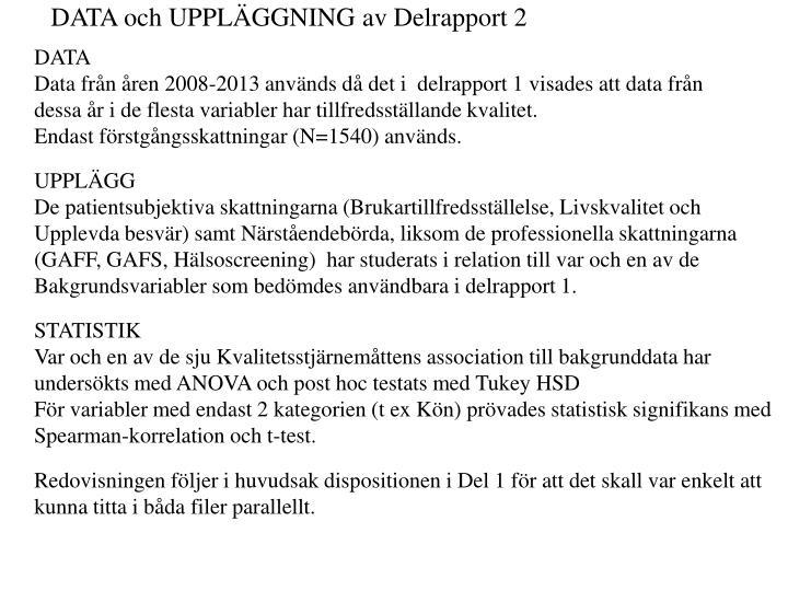 DATA och UPPLÄGGNING av Delrapport 2
