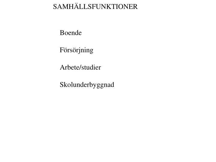 SAMHÄLLSFUNKTIONER