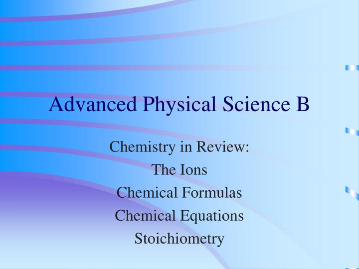 Advanced physical science b