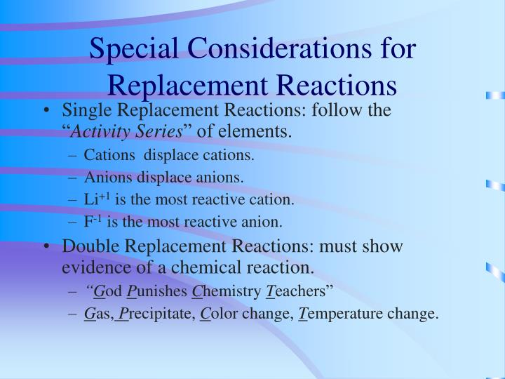 Special Considerations for Replacement Reactions