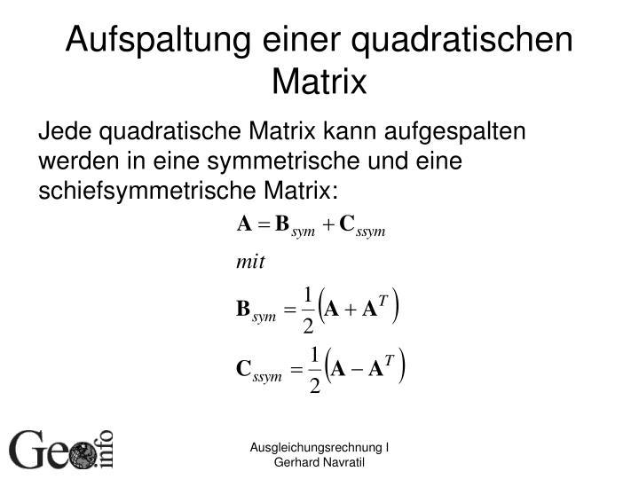Aufspaltung einer quadratischen Matrix