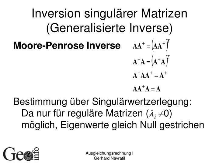 Inversion singulärer Matrizen (Generalisierte Inverse)