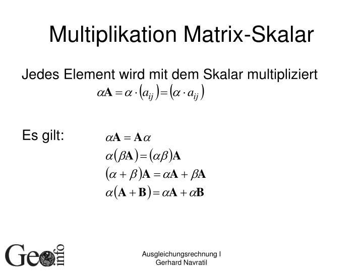 Multiplikation Matrix-Skalar