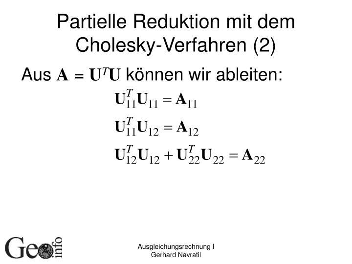 Partielle Reduktion mit dem Cholesky-Verfahren (2)