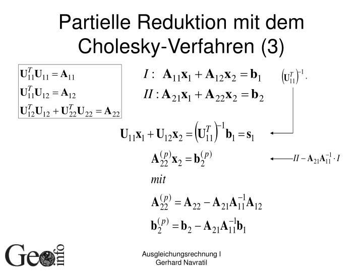 Partielle Reduktion mit dem Cholesky-Verfahren (3)