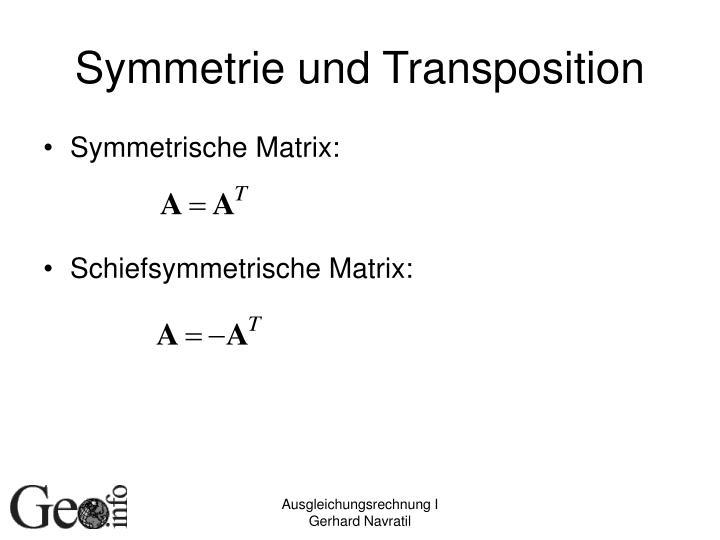 Symmetrie und Transposition