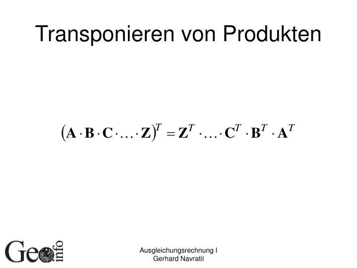 Transponieren von Produkten