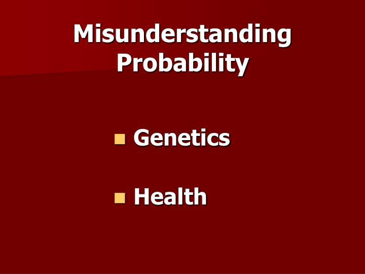 Misunderstanding Probability