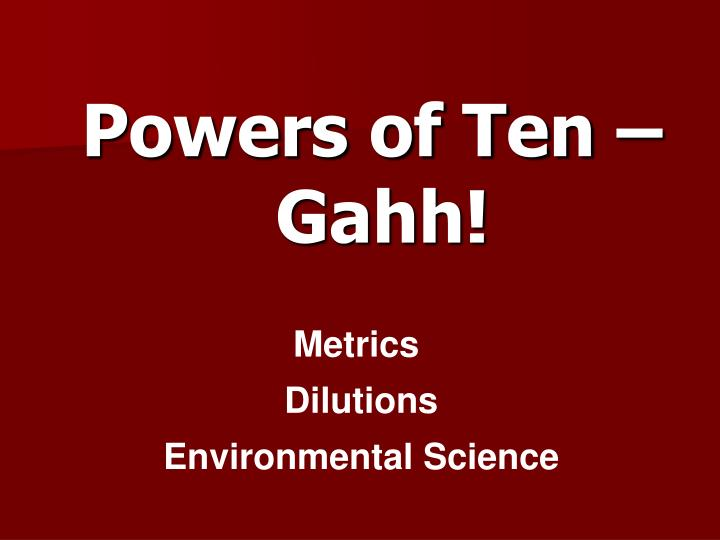 Powers of Ten –