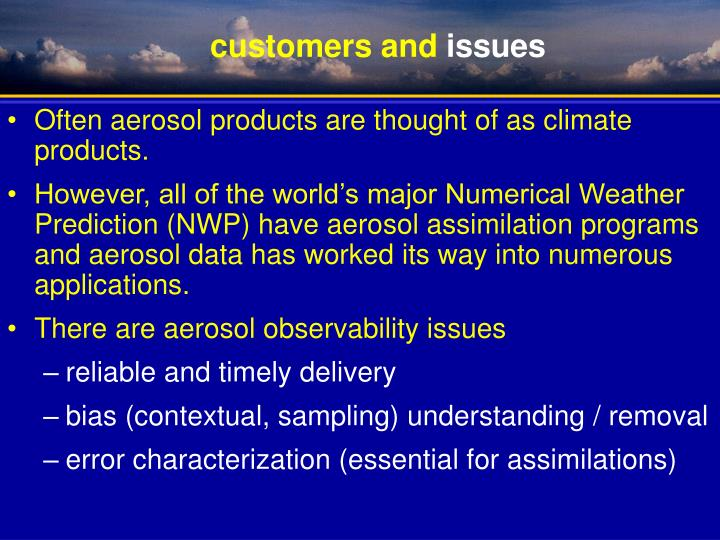 Often aerosol products are thought of as climate products.
