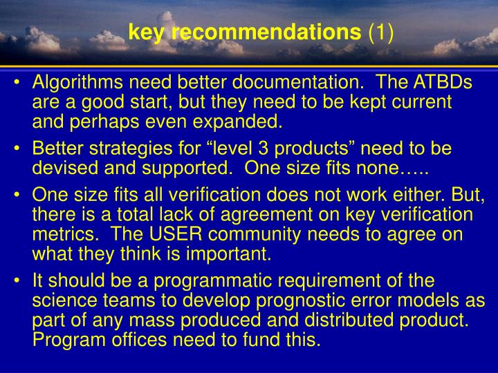 Algorithms need better documentation.  The ATBDs are a good start, but they need to be kept current and perhaps even expanded.