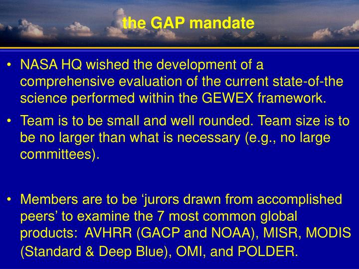 NASA HQ wished the development of a comprehensive evaluation of the current state-of-the science performed within the GEWEX framework.
