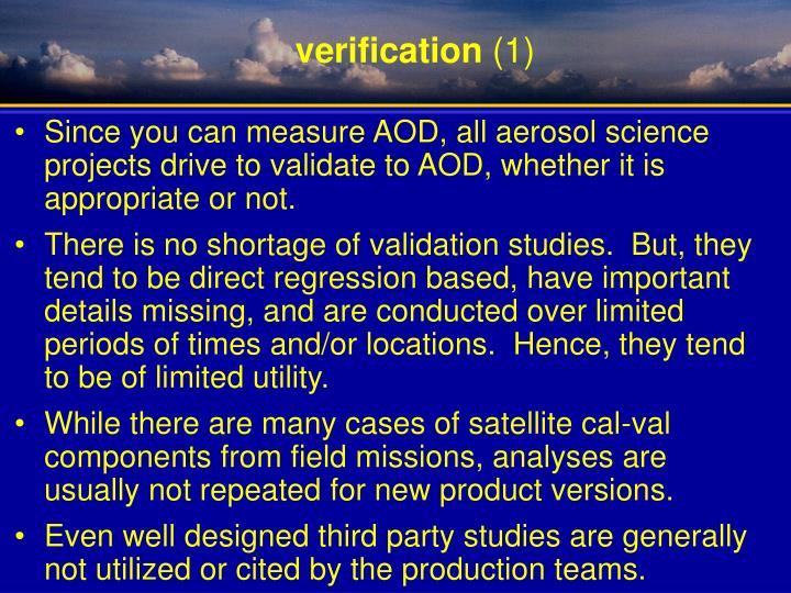 Since you can measure AOD, all aerosol science projects drive to validate to AOD, whether it is appropriate or not.