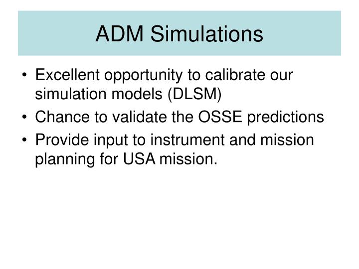 ADM Simulations
