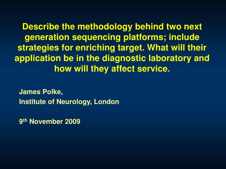 James polke institute of neurology london 9 th november 2009