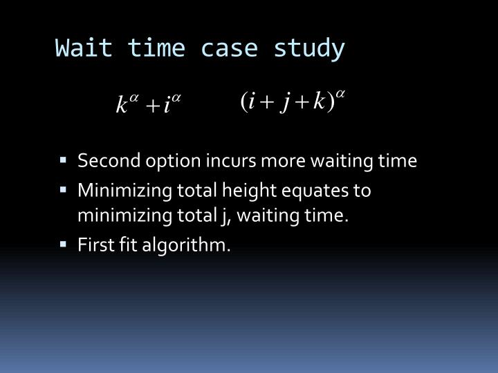 Wait time case study