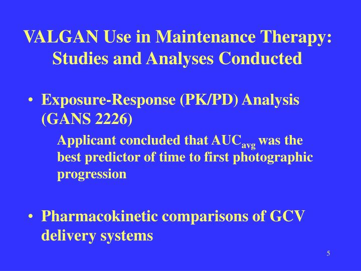 VALGAN Use in Maintenance Therapy: