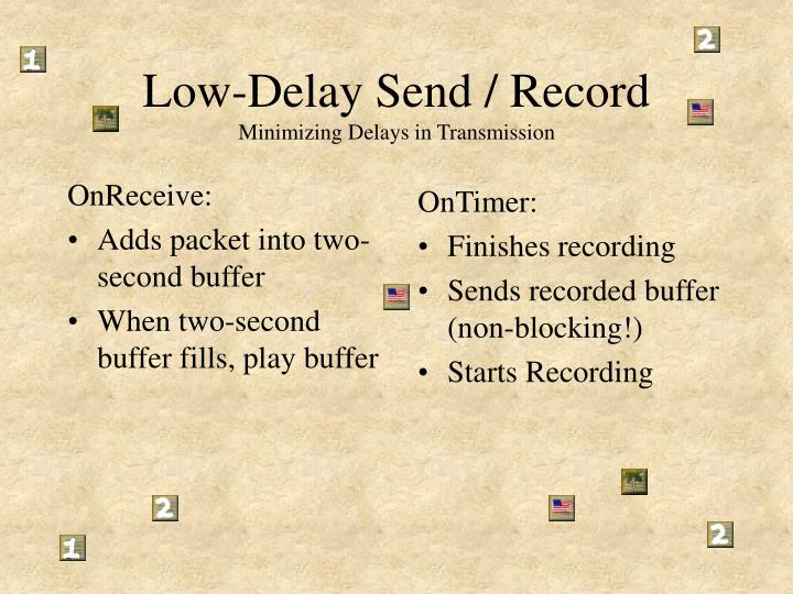 Low-Delay Send / Record