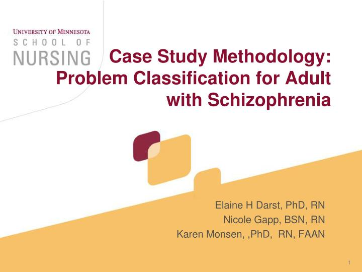 Case study methodology problem classification for adult with schizophrenia