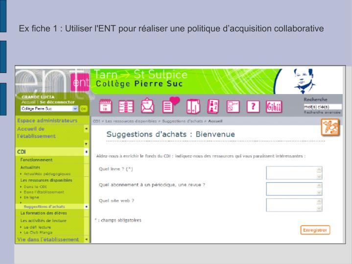Ex fiche 1 : Utiliser l'ENT pour réaliser une politique d'acquisition collaborative
